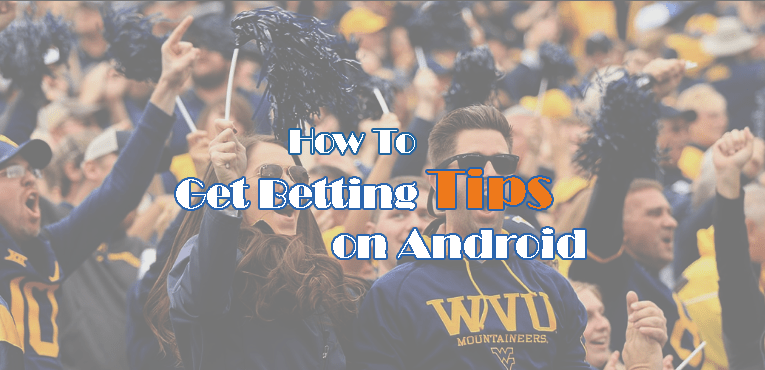 How to Get Betting Tips on Android