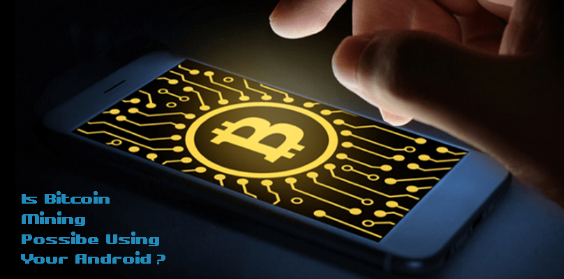 Using your Android to Mine Bitcoin - Is it Real