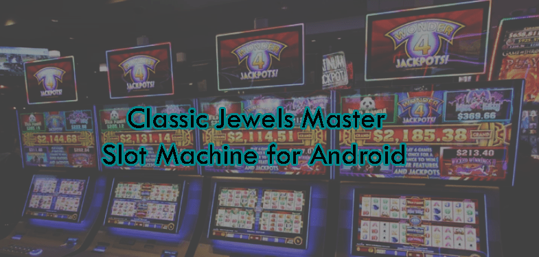 Classic Jewels Master Slot Machine for Android