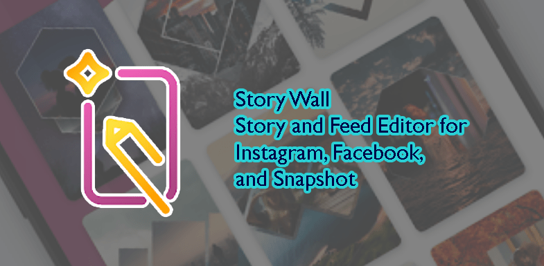 Story Wall - Story and Feed Editor for Instagram, Facebook, and Snapshot