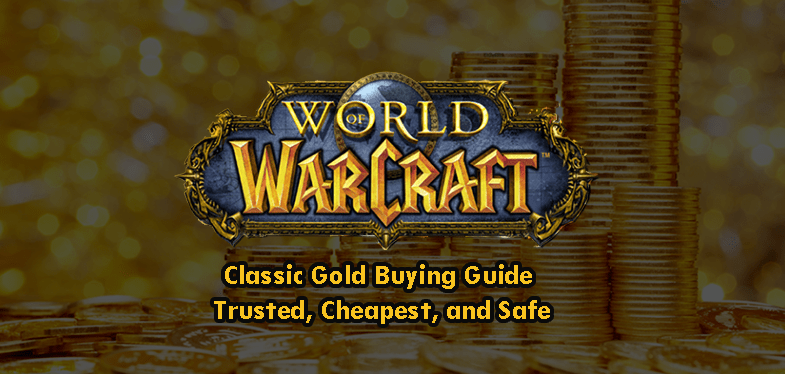 WOW Classic Gold Buying Guide Trusted, Cheapest, and Safe