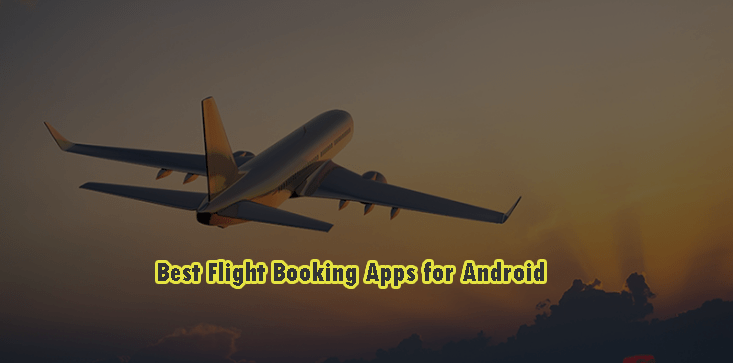 Best Flight Booking Apps for Android