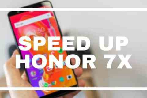 Speed up Honor 7X for faster performance