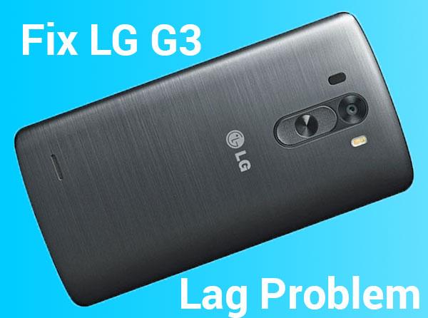 Как исправить лаг на LG G3 и сделать его быстрее (без рутирования)