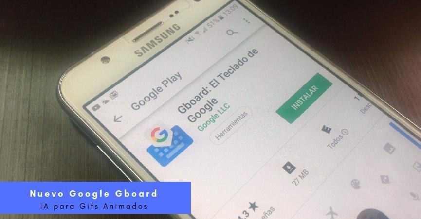 Google Gboard usará IA en sus Gifs Animados para Mejor Comunicación