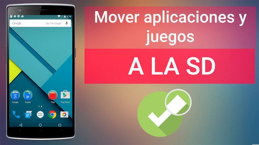 Mover Aplicaciones Android a la microSD para liberar Espacio del Celular