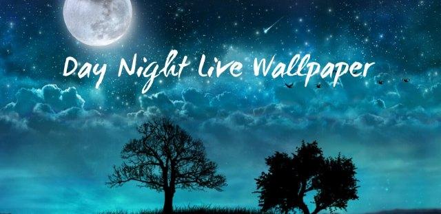 Day Night Live Wallpaper