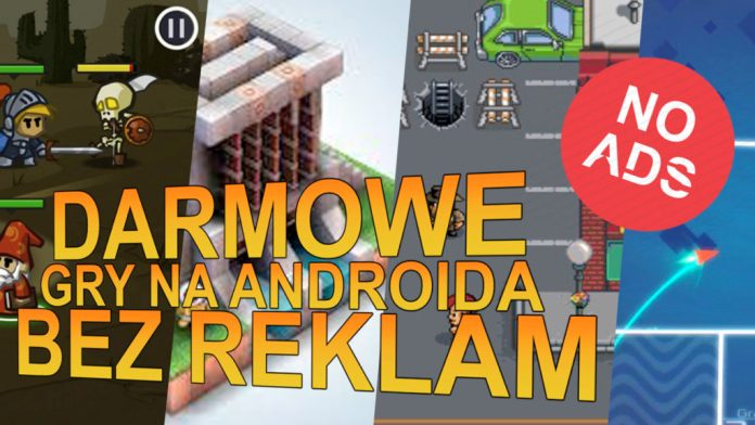 Gry na android - bez reklam