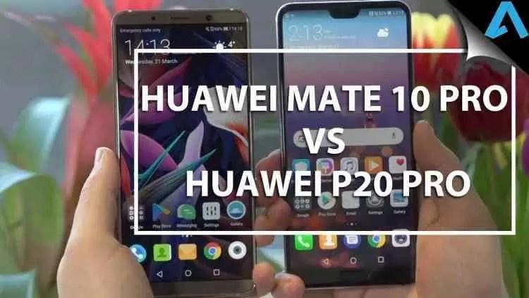 Huawei Mate 10 Pro VS Huawei P20 Pro Batalha de Especificações 1