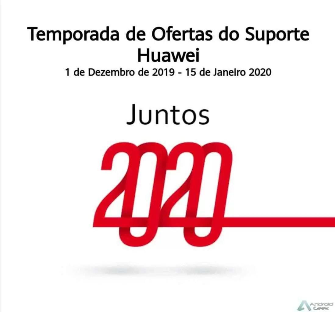 Huawei antecipa 2020 com uma Temporada de Ofertas Suporte Huawei. Juntos 2020 1