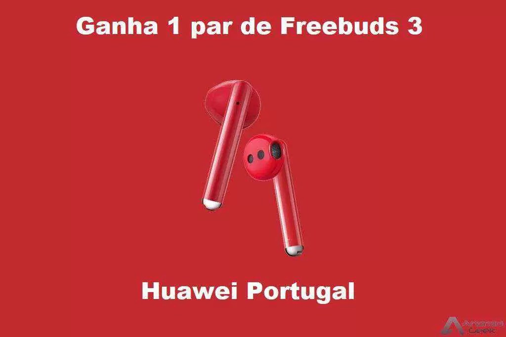 Ganha 1 de 3 pares de Freebuds 3 que o grupo Huawei Portugal está a oferecer para celebrar o Dia dos Namorados! 1