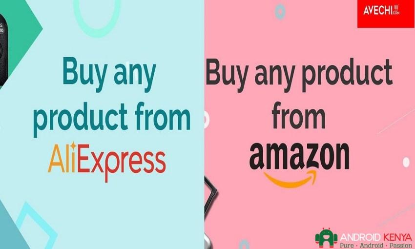 Buy from Amazon, Aliexpress through Avechi Kenya
