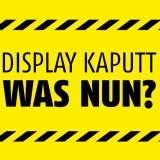 Handydisplay kaputt, was nun?