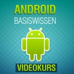 """Exklusiv: Kostenloser Videokurs """"Android Basiswissen"""" (1h 20 min)"""