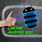 Der Android Jahresrückblick 2011