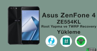 Asus ZenFone 4 (ZE554KL) Root Yapma ve TWRP Recovery Yükleme