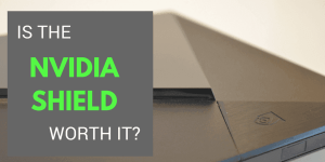 Is the NVIDIA Shield worth it?