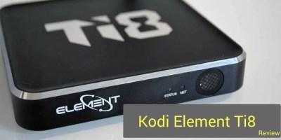 Kodi Element Ti8 Review