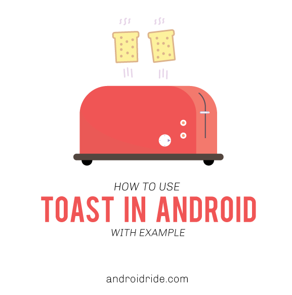 how to use toast in android with example - androidride.com