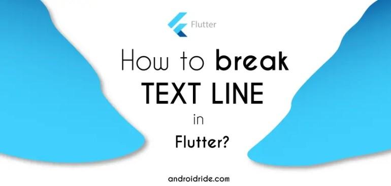 how to break text line in flutter