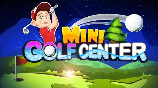 Mini golf center