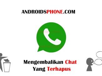 Cara Mudah Mengembalikan Data Chat Whatsapp Yang Terhapus