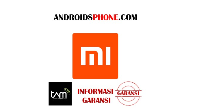 Cara Klaim Garansi Tam Handphone Xiaomi Beserta Syaratnya