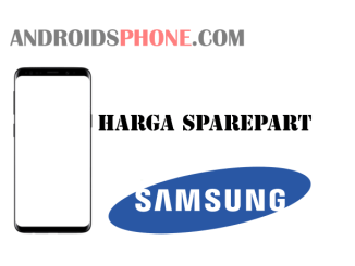 Harga Sparepart Samsung Galaxy S Series di Service Center