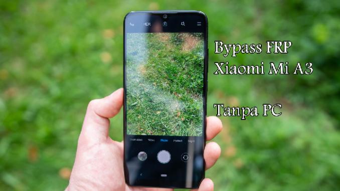 Cara Melewati Akun Google Xiaomi Mi A3 Android Pie 9.0