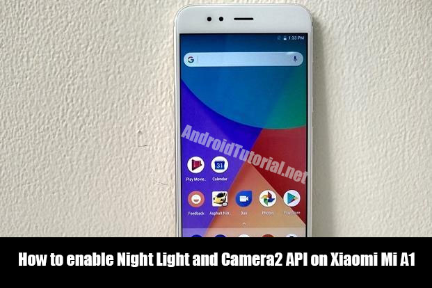 How To Enable Night Light And Camera2 Api On Xiaomi Mi A1
