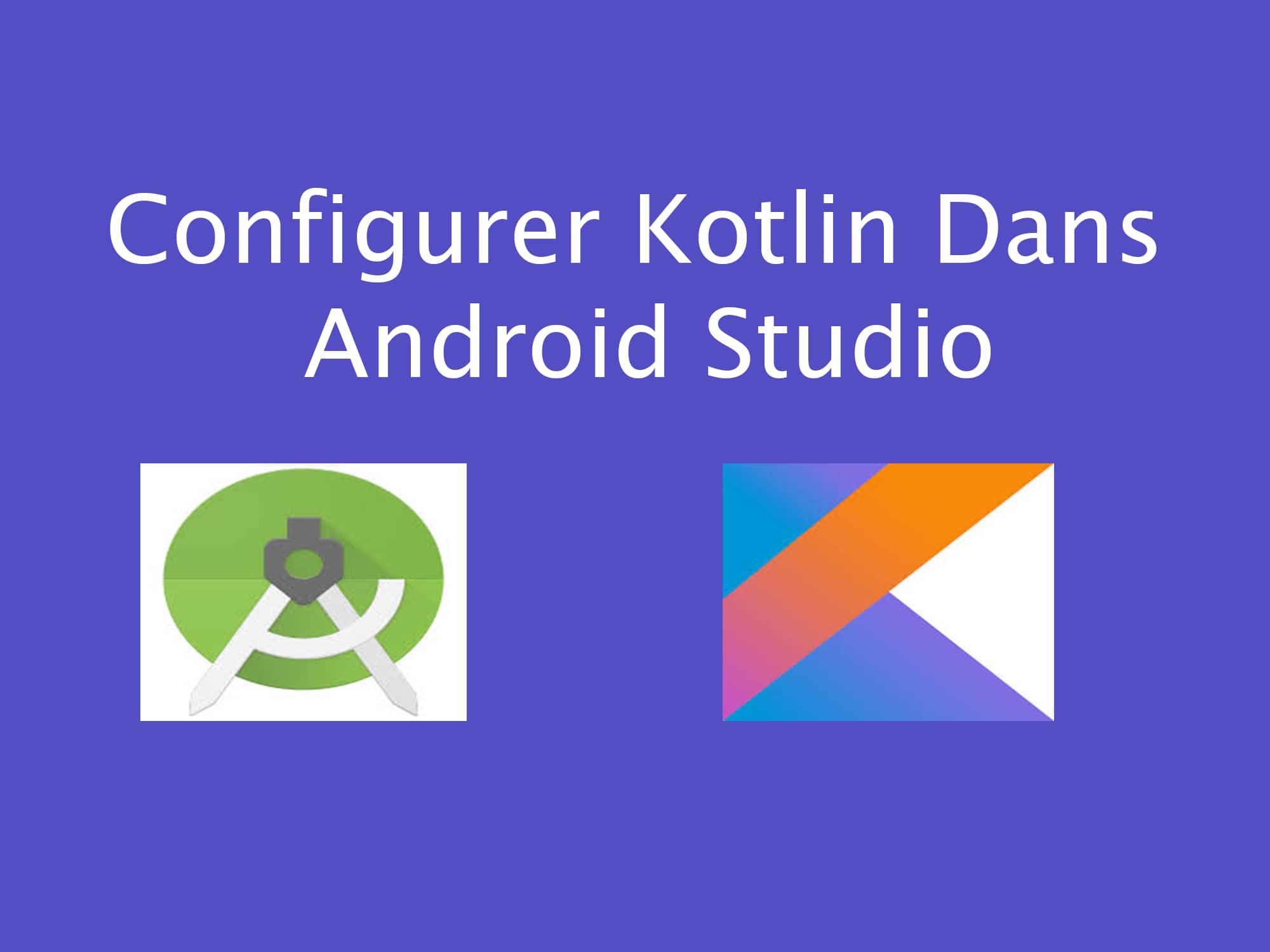 configurer kotlin dans android studio