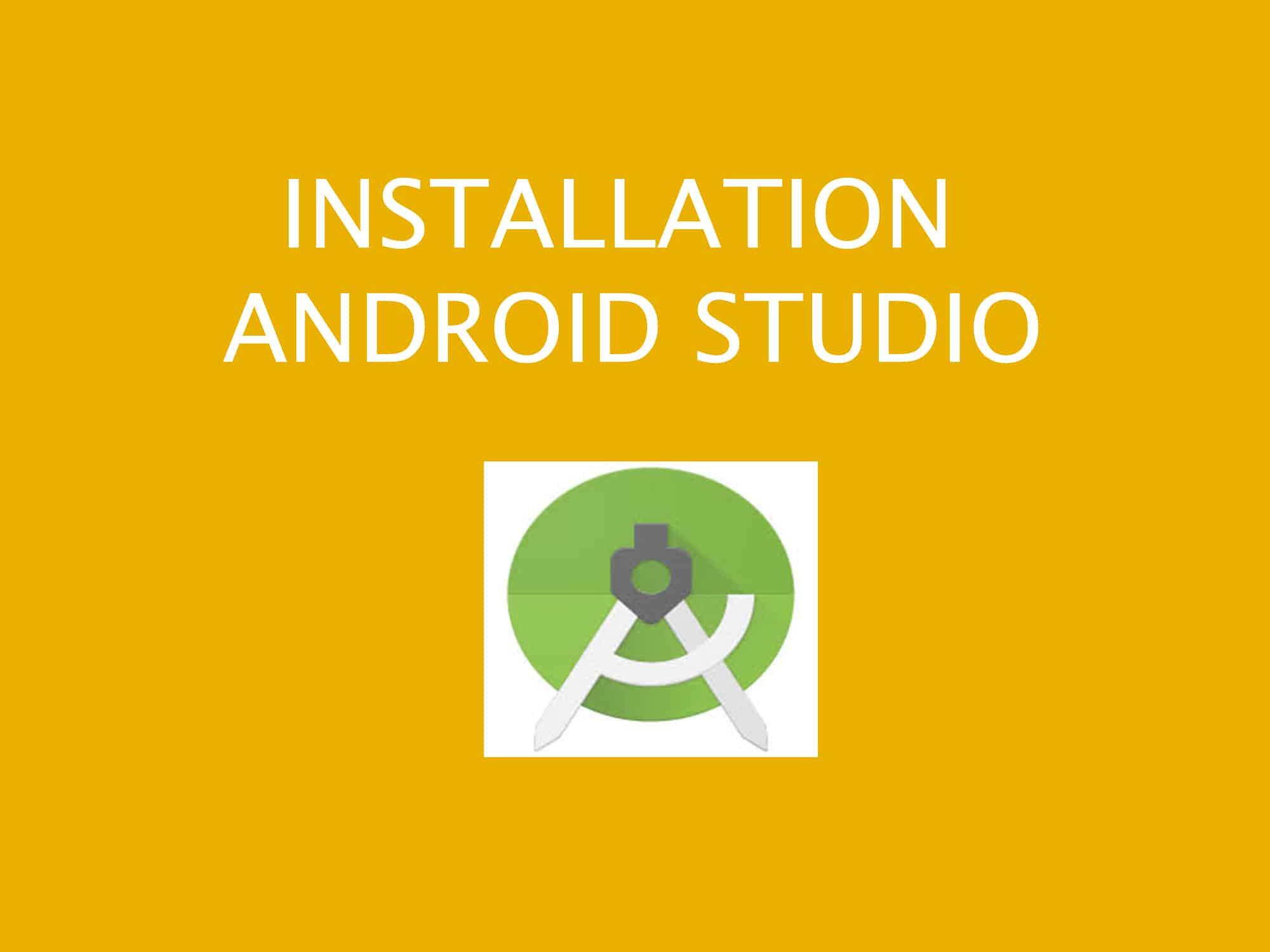 Installation Android Studio