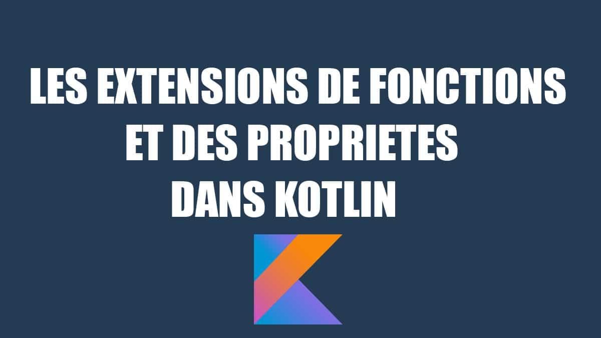extensions de fonctions et de propriétés dans kotlin