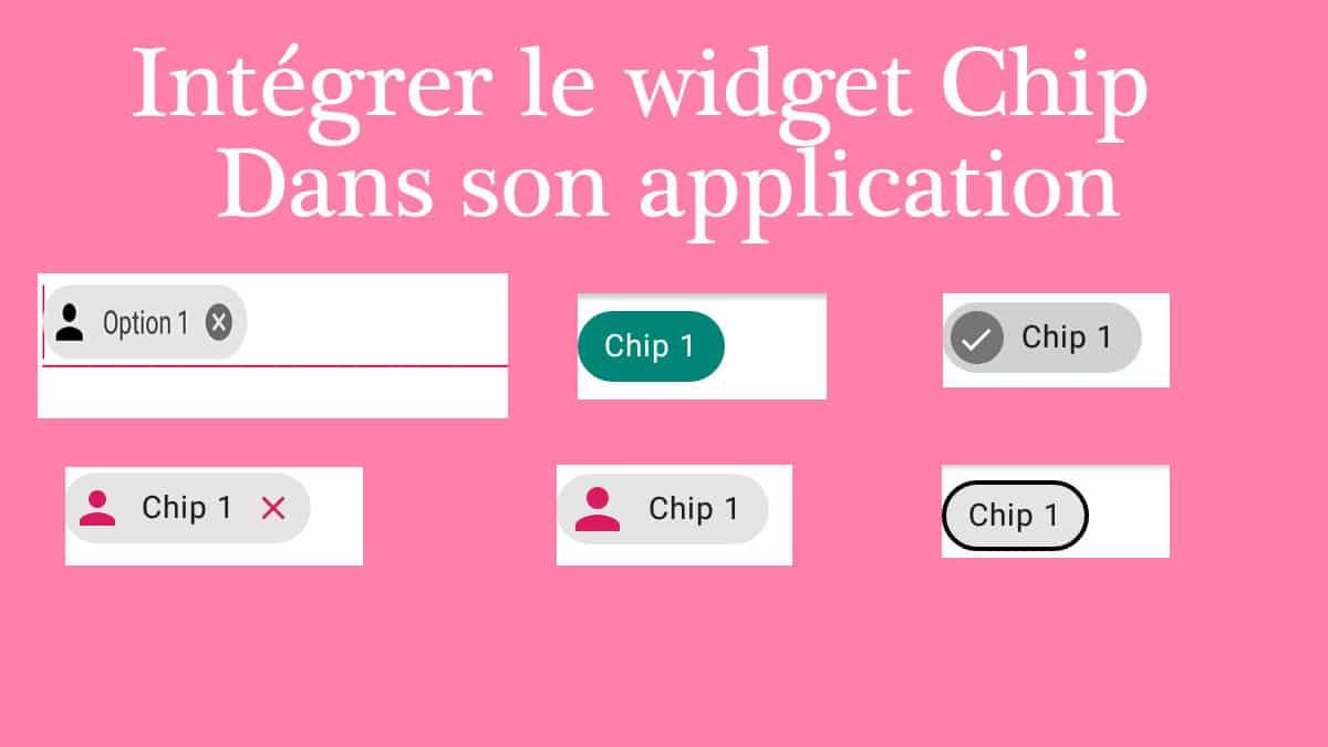 intégrer le widget chip avec android