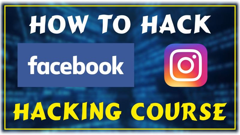 FACEBOOK AND INSTAGRAM HACKING COURSE