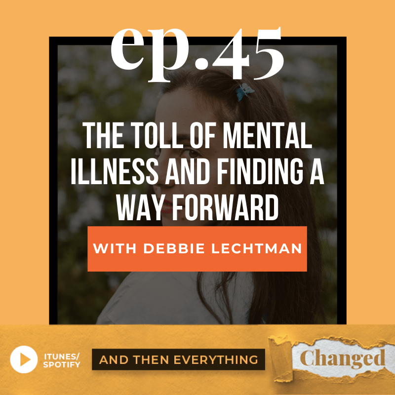 ATEC - Episode 45: The Toll of Mental Illness and Finding A Path Forward ft. Debbie Lechtman