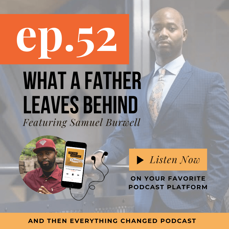 ATEC - Episode 52: What a Father Leaves Behind ft. Samuel Burwell