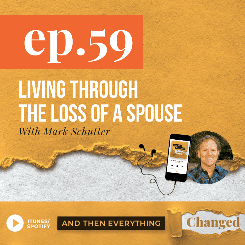 ATEC - Episode 59: Living Through the Loss of a Spouse ft. Mark Schutter
