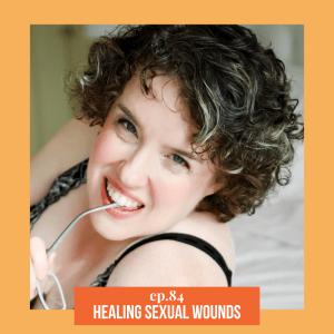 ATEC - Episode 84: Healing Sexual Wounds ft. Leah Carey