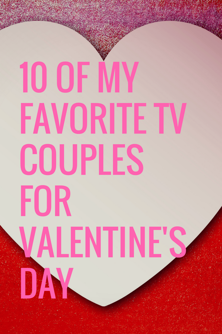 10 of My Favorite TV Couples for Valentine's Day