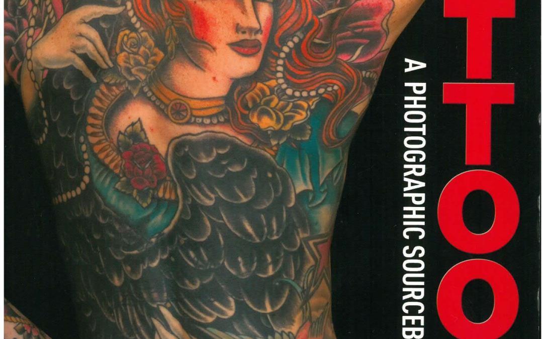 TATTOO ART A PHOTOGRAPHIC SOURCEBOOK – 2012