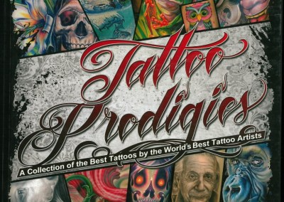 TATTOO PRODIGIES - A COLLECTION OF THE BEST TATTOOS BY THE WORLD'S BEST TATTOO ARTISTS No. 1 - 2010