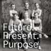 Future Present Purpose on AndyBondurant.com