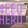 I need a hero by Andy Bondurant