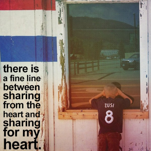 transform: there is a fine line between sharing from the heart and sharing for my heart -andy bondurant