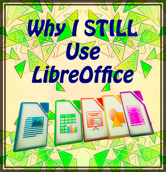 Why I Still Use LibreOffice