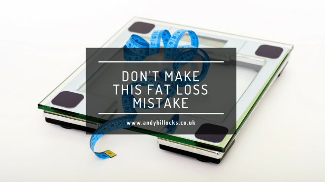 Don't Make This Fat Loss Mistake