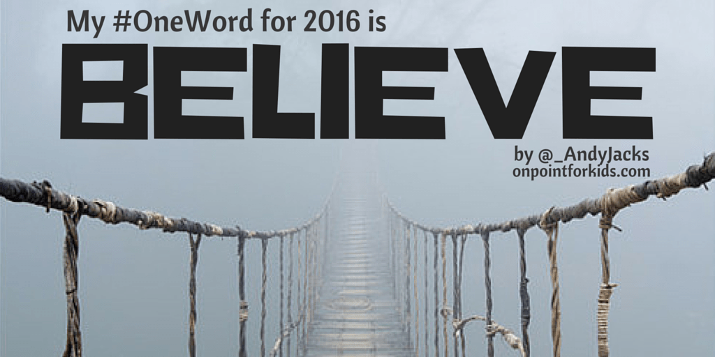 My #OneWord for 2016 is BELIEVE