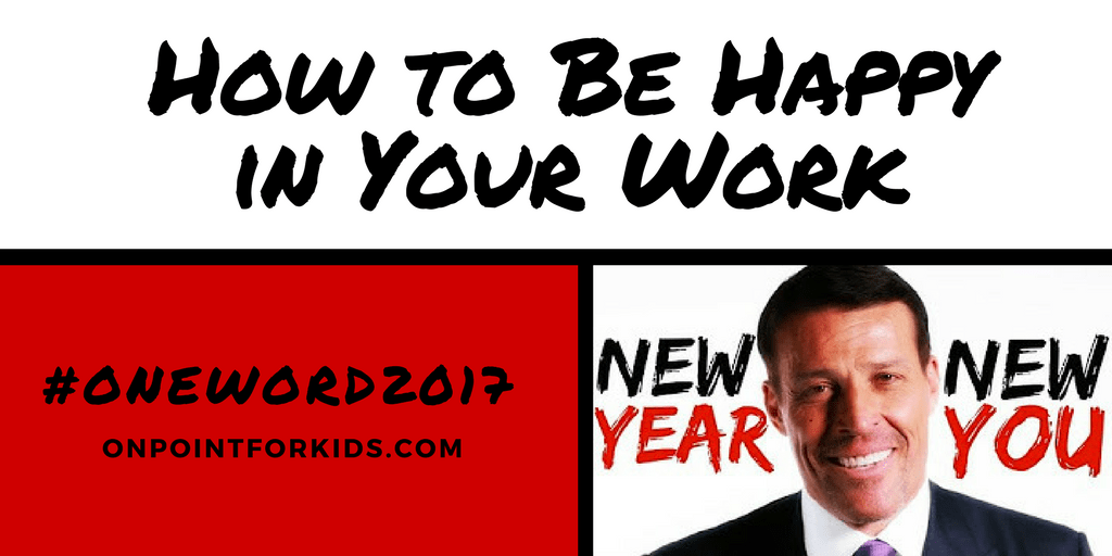 How to Be Happy in Your Work