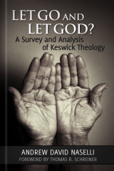 Let God and Let God? A Survey and Analysis of Keswick Theology
